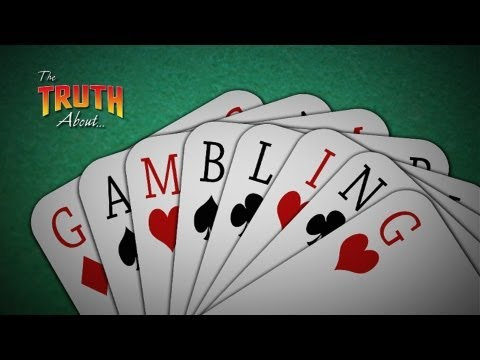 The Truth About: Gambling