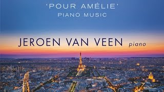 Yann Tiersen: 'Pour Amélie' Piano Music (Full Album) played by Jeroen van Veen