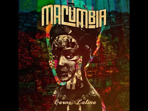 MACUMBIA - CARNE LATINA (FULL ALBUM) 2015