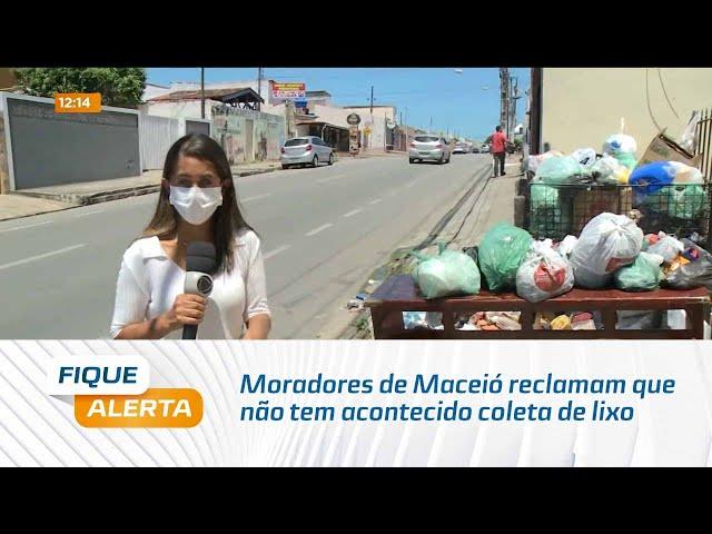 Moradores de Maceió reclamam que não tem acontecido coleta de lixo há vários dias