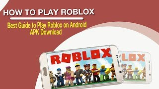 How to Play Roblox - Best Guide to Play Roblox on Android - APK Download