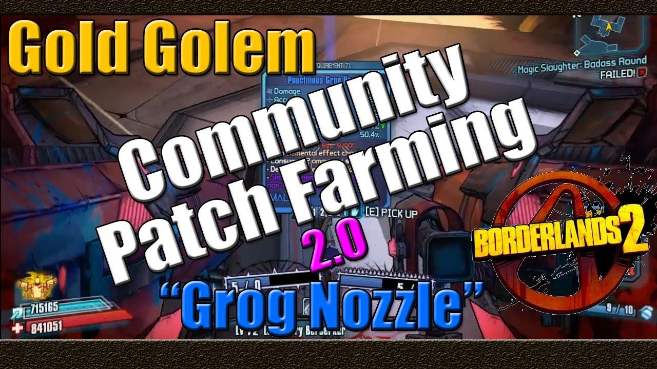 Borderlands 2 | Farming Gold Golem For The Grog Nozzle ... Borderlands 2 Community Patch