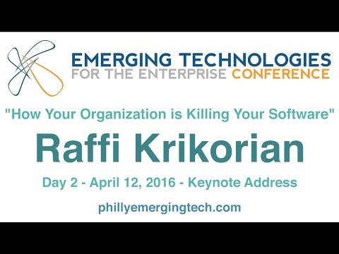 Philly ETE 2016 #50 - How Your Organization is Killing your Software - Raffi Krikorian