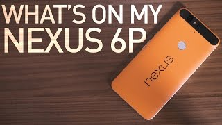 What's On My Nexus 6P - Early 2016