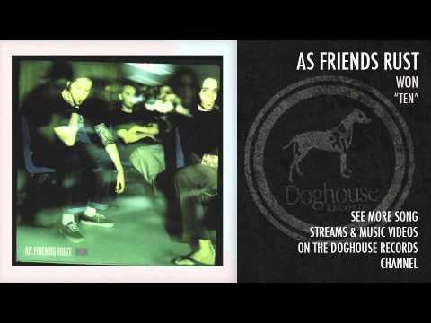 "As Friends Rust - ""Ten"""