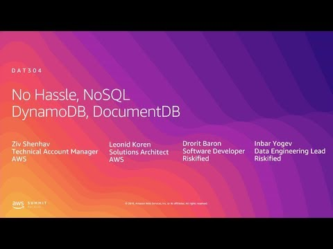 AWS Summit Tel Aviv 2019 | No Hassle NoSQL - Amazon DynamoDB & Amazon DocumentDB