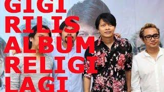 Video Gigi rilis album religi terbaru 2017 download MP3, 3GP, MP4, WEBM, AVI, FLV Agustus 2018