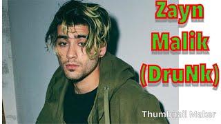 Lagu DruNk - Zayn malik ( lyric )