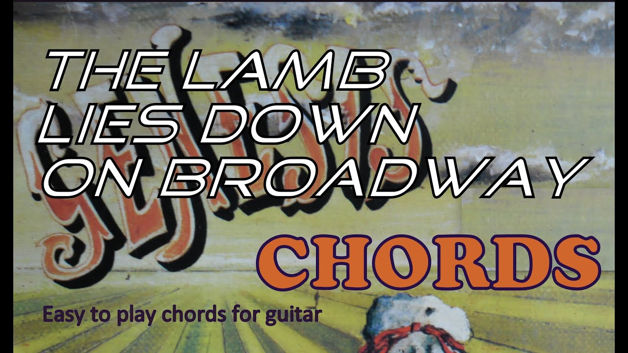Genesis Chords The Lamb Lies Down On Broadway Youtube