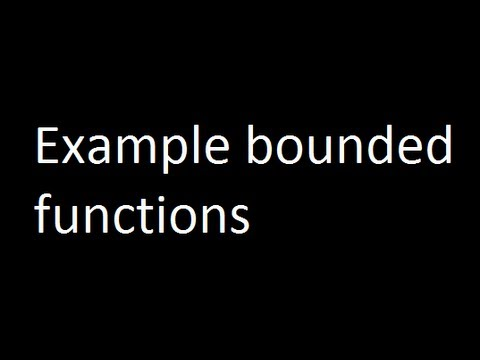 Example bounded functions