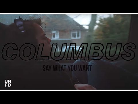 Columbus - Say What You Want ft. Alex Costello and Jordan Black