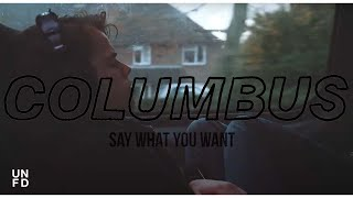 Columbus - Say What You Want (feat. Alex Costello and Jordan Black)
