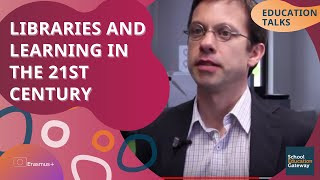 Education Talks | Libraries and learning in the 21st century