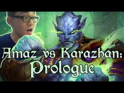 [Hearthstone] AMAZ VS KARAZHAN: Prologue (Normal)