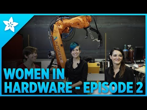 Women In Hardware - Episode Two w/ @autodesk 's Heather Kerrick