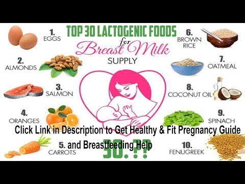 Top 30 Lactogenic Foods That Increase Breast Milk
