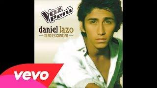 Daniel Lazo - Si No Es Contigo (La Voz Perú) [Audio]