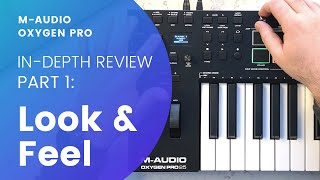 M-Audio Oxygen Pro - Detailed Review PART 1 - Look & Feel