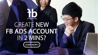 How to create new FB Ads account in 2 mins? 如何开启面子书/脸书广告管理员户口?