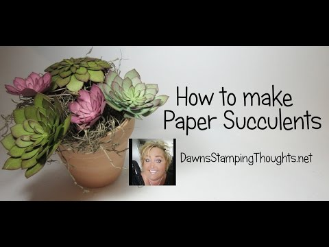 How to make Paper Succulents with Dawn