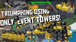 Trying To Triumph Using Only Event Towers Tower Defense Simulator Roblox