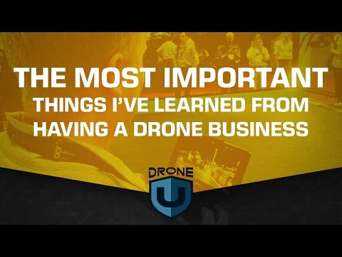 The Most Important Things I've Learned From Having A Drone Business - Ask Drone U