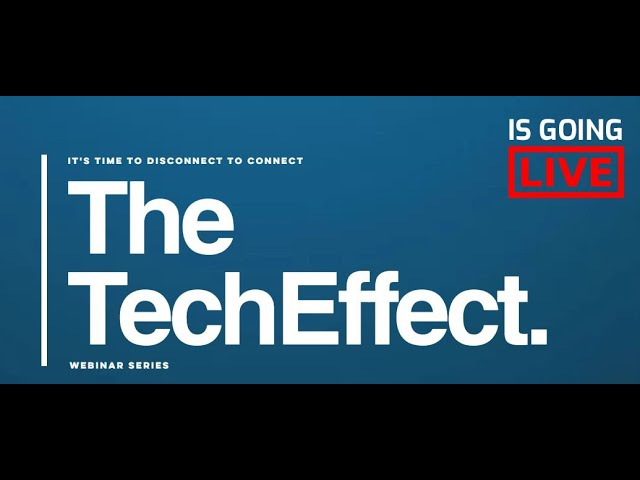 The Tech Effect: LIVE Webinar Episode 1 - Tips and Tricks