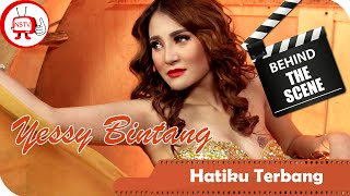 Gambar cover Yessy Bintang - Behind The Scene Video Clip Hatiku Terbang - NSTV