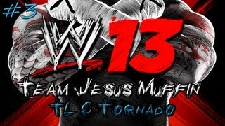 WWE 13 - Team Jesus Muffin: Tables, Ladders, and Chairs Tornado #3