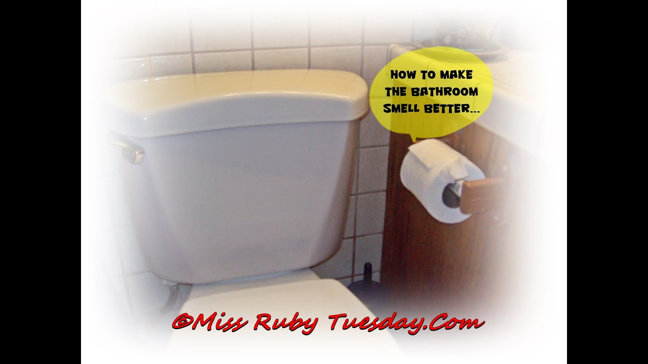 Miss Ruby Tuesday How To Make Your Bathroom Smell Better YouTube - Bathroom smell good