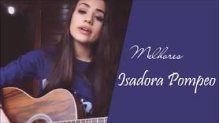Melhores músicas tocadas por Isadora Pompeo (ACÚSTICO) 2017