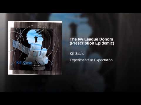 The Ivy League Donors (Prescription Epidemic)
