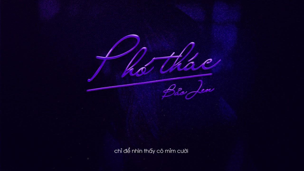 Download PHÓ THÁC - BẢO JEN x Prod. by 1908s | Video Lyrics | G5R