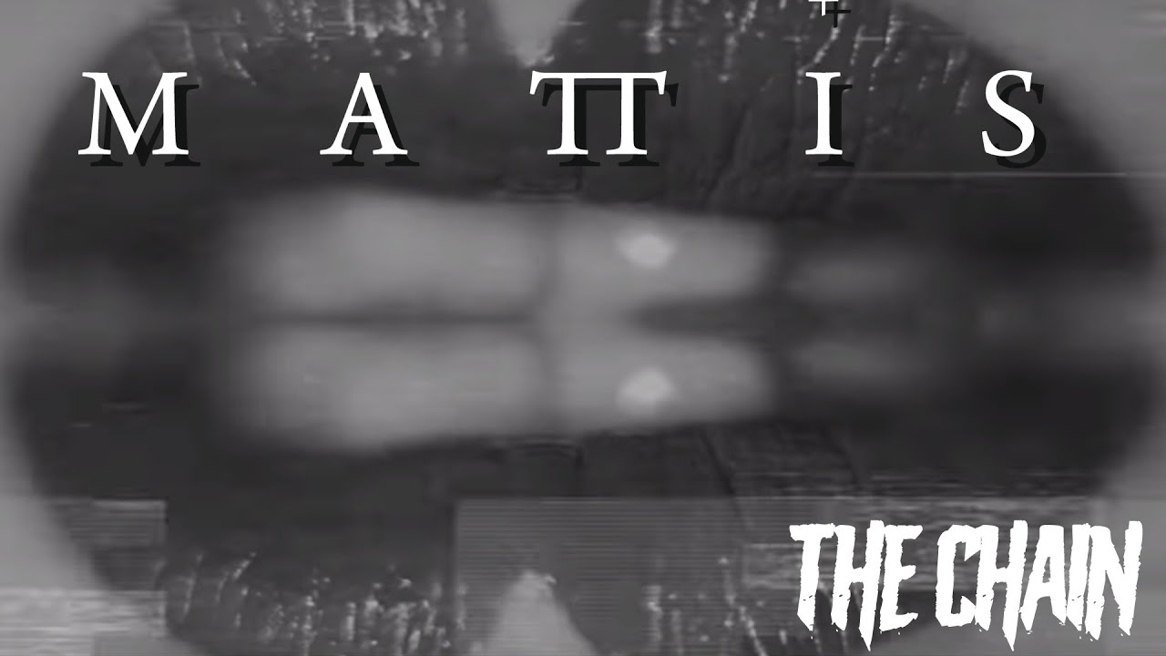 Download MATTIS - The Chain (Play With Me)
