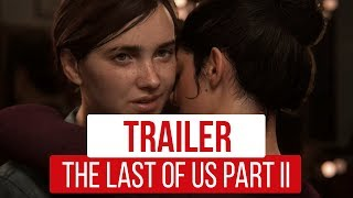 The Last of Us Part II - E3 2018 Gameplay Trailer