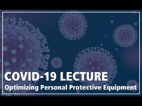 COVID19 ECHO Lecture Only: Optimizing Personal Protective Equipment 20Mar2020
