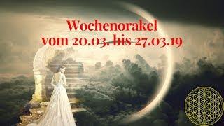 Wochenorakel Vom 20.03. Bis 27.03.2019  Orakel Für Den Monat März