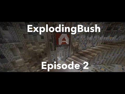 Minecraft | ExplodingBush [2]