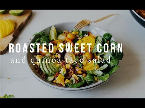 ROASTED SWEET CORN AND QUINOA TACO SALAD + CORN PICKING | Good Eatings