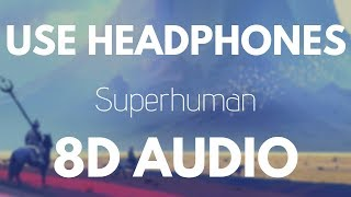 Slander - Superhuman (feat. Eric Leva) | 8D AUDIO