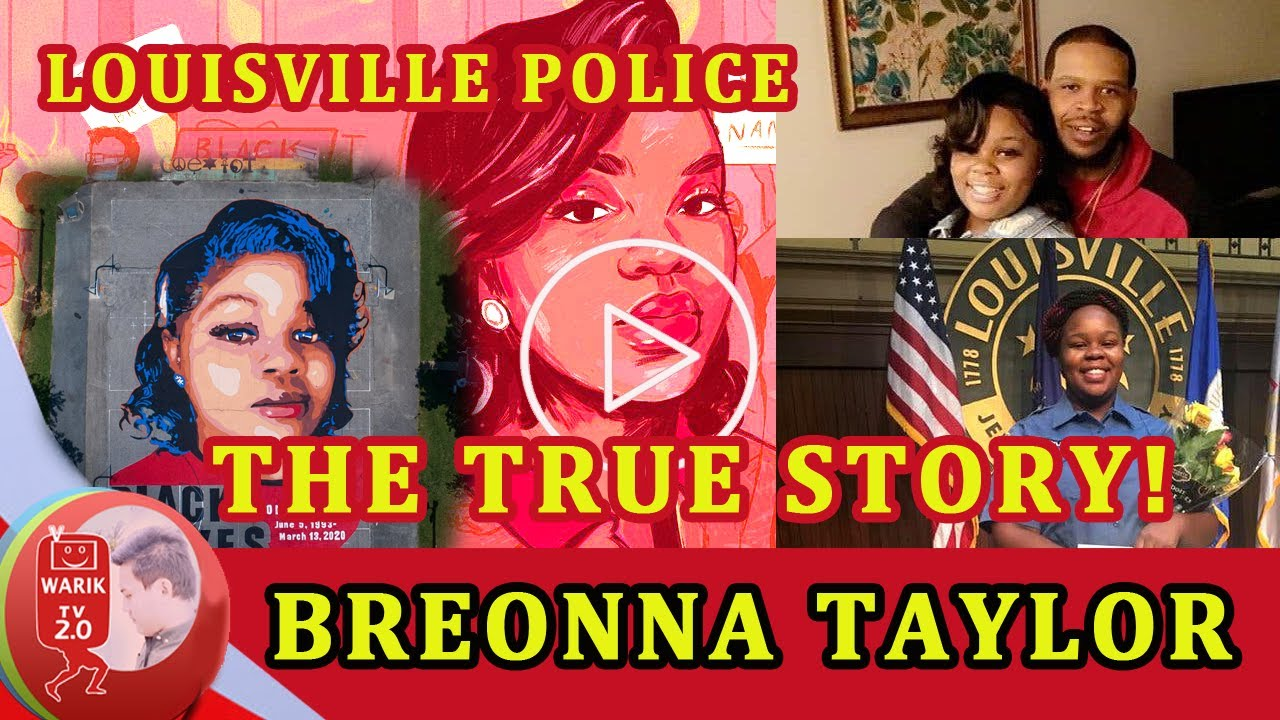 Breonna Taylor The True Story Cause Of Death Louisville Police Youtube