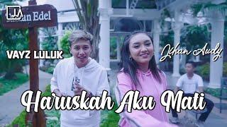 Download lagu Jihan Audy Ft Vayz Luluk Haruskah Aku Mati