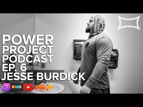 Power Project EP. 6 - Jesse Burdick