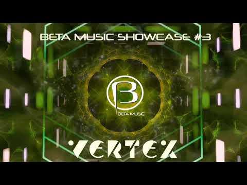 Vertex Live Set 2020 | Beta Music Showcase #3