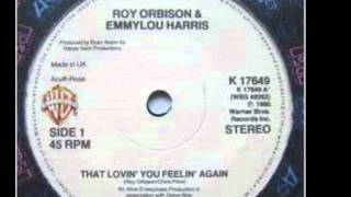 Roy Orbison & Emmylou Harris - That Loving Feeling Again