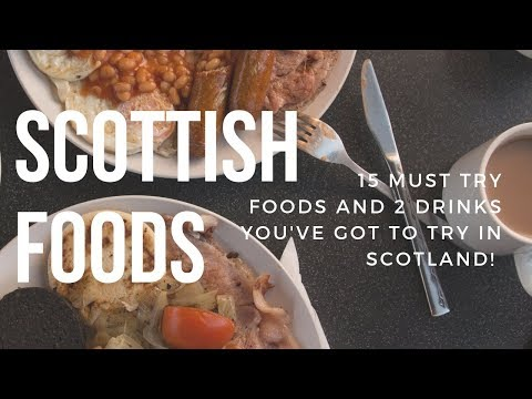 15 Must Try Foods To Eat In Scotland | Scottish Food List | Scottish Food Review