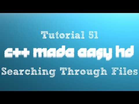 C++ Made Easy HD Tutorial 51 - Searching Through Files