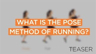 What is the Pose Method of Running? - Teaser