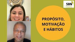 Propósito, Motivação e Hábitos