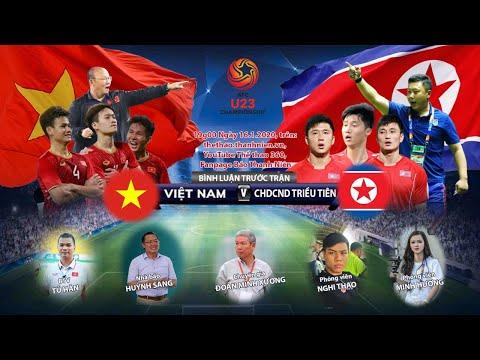 Việt Nam –CHDCND Triều Tiên | VCK U23 Châu Á 2020 | Bình luận trước trận